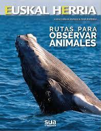 36. RUTAS PARA OBSERVAR ANIMALES -EUSKAL HERRIA LIBROS SUA