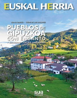 38. PUEBLOS DE GIPUZKOA CON ENCANTO -EUSKAL HERRIA -SUA