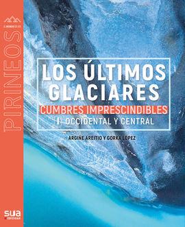 134. ÚLTIMOS GLACIARES, LOS -EL MUNDO DE LOS PIRINEOS