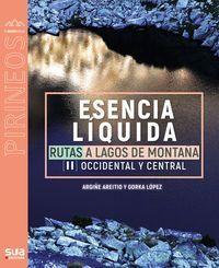 ESENCIA LIQUIDA. RUTAS LAGOS MONTAÑA -SUA