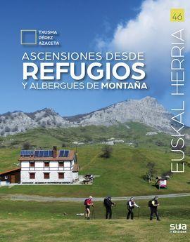 46 ASCENSIONES DESDE REFUGIOS Y ALBERGUES DE MONTAÑA -SUA