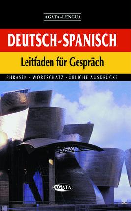 DEUTSCH-SPANISCH. LEIFADEN FUR GESPRACH