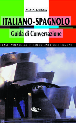 ITALIANO-SPAGNOLO. GUIDA DI CONVERSAZIONE