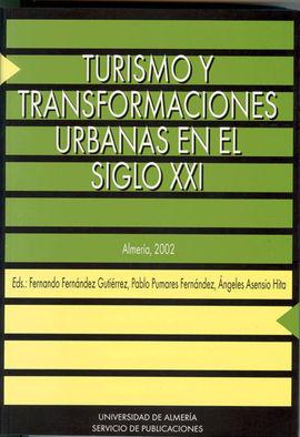 TURISMO Y TRANSFORMACIONES URBANAS EN EL SIGLO XXI