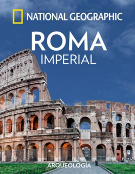 ROMA IMPERIAL -NATIONAL GEOGRAPHIC