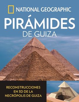 PIRAMIDES DE GUIZA -NATIONAL GEOGRAPHIC