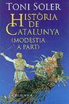 HISTORIA DE CATALUNYA (MODESTIA A PART)
