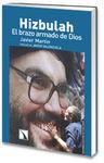 HIZBULAH. EL BRAZO ARMADO DE DIOS