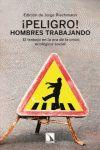 PELIGRO! HOMBRES TRABAJANDO