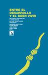 ENTRE EL DESARROLLO Y EL BUEN VIVIR