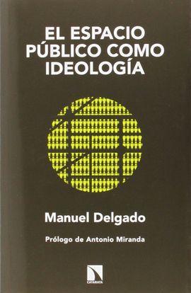 ESPACIO PÚBLICO COMO IDEOLOGÍA, EL