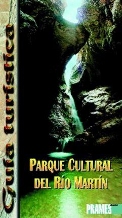 RIO MARTIN, GUIA DEL PARQUE CULTURAL DEL -PRAMES