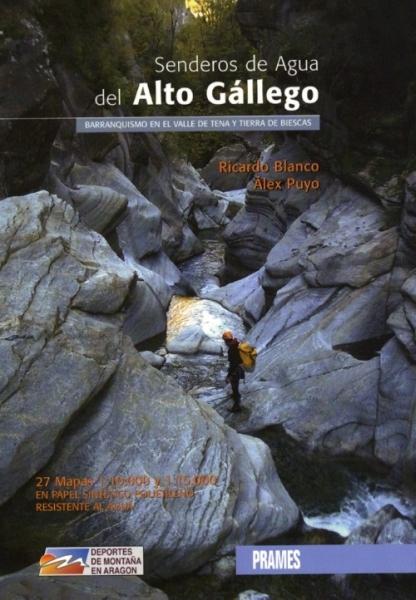 SENDEROS DE AGUA DEL ALTO GALLEGO. BARRANQUISMO EN EL VALLE DE TENA Y TIERRA DE BIESCAS -PRAMES