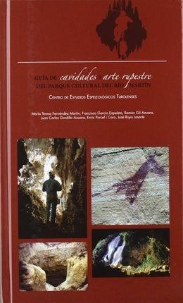 GUIA CAVIDADES Y ARTE RUPESTRE PARQUE CULTURAL RIO MARTIN