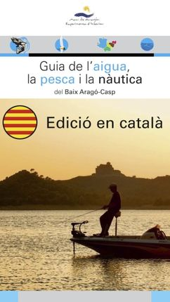GUIA DE L'AIGUA, LA PESCA I LA NAUTICA DEL BAIX ARAGO-CASP