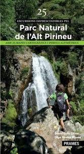 PARC NATURAL DE L'ALT PIRINEU, 25 EXCURSIONS IMPRESCINDIBLES PEL