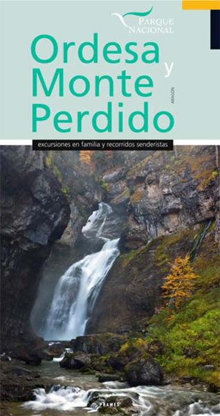 ORDESA Y MONTE PERDIDO. EXCURSIONES EN FAMILIA Y RECORRIDOS SENDERISTAS -PRAMES