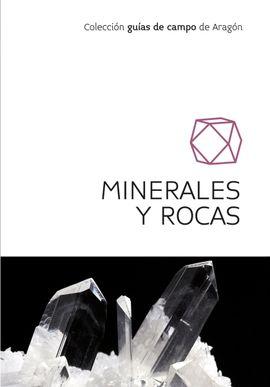 MINERALES Y ROCAS -GUIAS DE CAMP DE ARAGON PRAMES