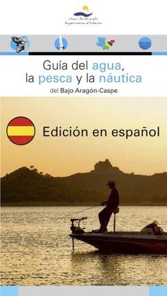 GUIA DEL AGUA, LA PESCA Y LA NAUTICA DEL BAJO ARAGON-CASPE