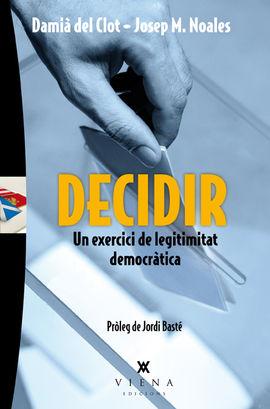 DECIDIR. UN EXERCICI DE LEGITIMITAT DEMOCRATICA
