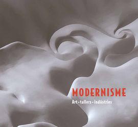 MODERNISME. ART, TALLERS, IND�STRIES