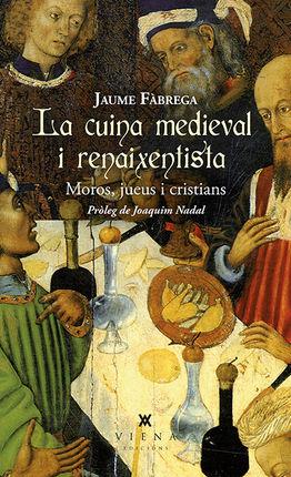 CUINA MEDIEVAL I RENAIXENTISTA. MOROS, JUEUS I CRISTIANS