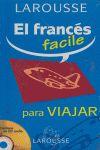 PARA VIAJAR. EL FRANCES FACILE -LAROUSSE