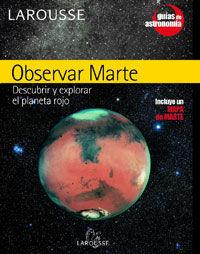 OBSERVAR MARTE DESCUBRIR Y EXPLORAR EL PLANETA ROJO