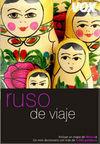 RUSO DE VIAJE -VOX