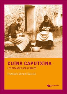 CUINA CAPUTXINA. LES PITANCES DELS FRARES