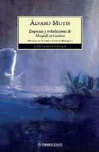 EMPRESAS Y TRIBULACIONES DE MAQROLL EL GAVIERO - VOLUMEN I