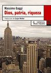 DIOS, PATRIA, RIQUEZA