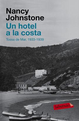 UN HOTEL A LA COSTA (TOSSA DE MAR, 1933-1939) [BUTXACA]