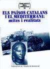 PAISOS CATALANS I EL MEDITERRANI, ELS: MITES I REALITATS