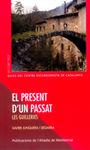 PRESENT D'UN PASSAT LES GUILLERIES, EL