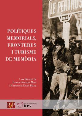 POLÍTIQUES MEMORIALS, FRONTERES I TURISME DE MEMÒRIA -PURV
