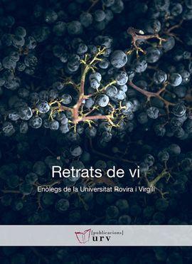 RETRATS DEL VI - ENÒLEGS DE LA UNIVERSITAT ROVIRA I VIRGILI -PURV