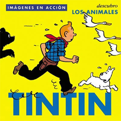 ANIMALES, LOS -IMAGENES EN ACCION. TINTIN