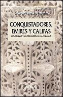 CONQUISTADORES, EMIRES Y CALIFA