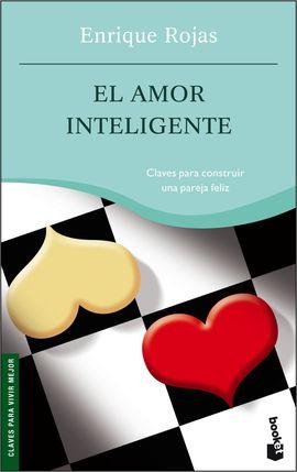 EL AMOR INTELIGENTE, CORAZ�N Y CABEZA : CLAVES PARA CONSTRUIR UNA PAREJA FELIZ