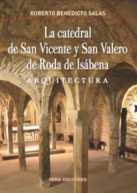 LA CATEDRAL DE SAN VICENTE Y SAN VALERO DE RODA DE ISÁBENA. ARQUITECTURA