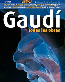 GAUDI. TODAS LAS OBRAS