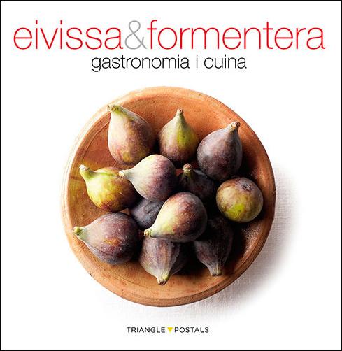 EIVISSA & FORMENTERA. GASTRONOMIA I CUINA