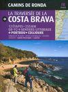 COSTA BRAVA [FRA] CAMINS DE RONDA -LA TRAVERSEE DE LA
