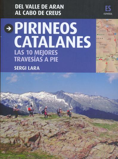 PIRINEOS CATALANES [CAS] LAS 10 MEJORES TRAVESIAS A PIE [CAS]