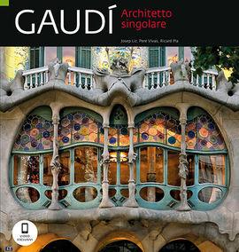 GAUDI [ITA] ARCHITETTO SINGOLARE
