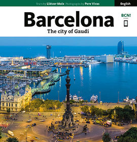 BARCELONA. THE CITY OF GAUDÍ