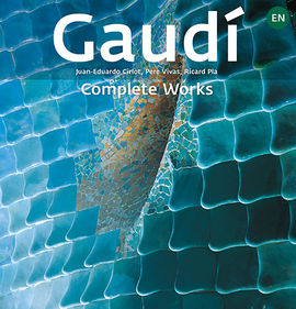 GAUDÍ. INTRODUCTION TO HIS ARCHITECTURE