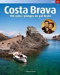 COSTA BRAVA [CAT] 100 CALES I PLATGES DE PEL·LICULA -TRIANGLE