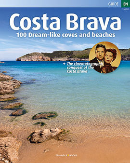 COSTA BRAVA [ENG] 100 DREAM-LIKE COVES AND BEACHES -TRIANGLE